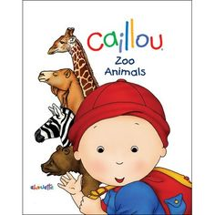 Caillou: Zoo Animals by Chouette Publishing