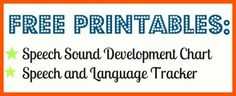 Free printables- Language milestone tracker, Speech Sound Development Chart, Phonological processes chart