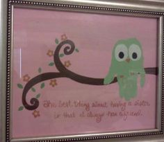 """The best thing about having a sister is that you always have a friend."" Handprint owl."