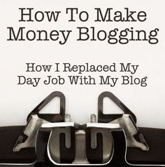 how to make money blogging - 8000 words and specific detail about how one blogger replaced his day job with his blog