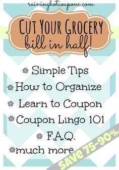 Learn how to easily CUT Your Grocery Bill in Half and SAVE a TON of money on household items and food!!!! (Click on Image)
