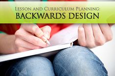 How You Can Use Backwards Design in Lesson and Curriculum Planning.... Rebecca Nielsen, an education consultant experienced in place-based ed, also talks about backward planning in a free PD video: http://www.umflint.edu/outreach/programs/pbe-video7.page?