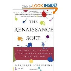"It is conventional wisdom that there is one true path in life for each of us. But what about those with a wide array of interests, a dynamic curiosity about the world, and an ever-renewing wellspring of passions? Margaret Lobenstine calls these people ""Renaissance Souls,"" and in this groundbreaking book, she offers a life-planning strategy in tune with their dynamic, change-loving personalities."