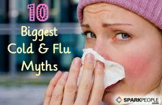 Busting the 10 Biggest Cold & Flu Myths | via @SparkPeople #health #wellness