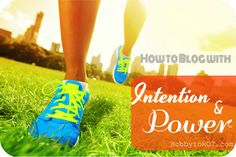 How to Blog with Intention and Power