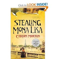 who did it, art history, exotic locations - Stealing Mona Lisa: A Mystery by Carson Morton