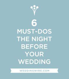 6 Must-Dos The Night Before Your Wedding | #Weddings | #WeddingTips