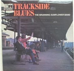 Brunning Sunflower Band, The - Trackside Blues