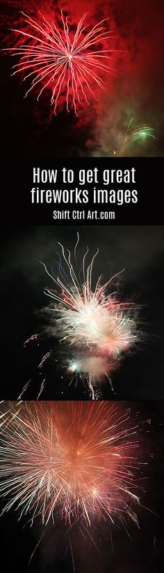 How to get great #fireworks #photography with your #camera