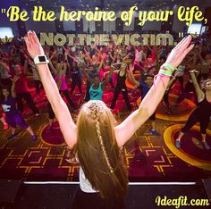 """Be the heroine of your life, not the victim."""