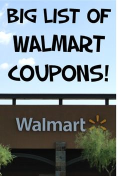 BIG List of Walmart Coupons! ~ at TheFrugalGirls.com ~ save more $$ on your next trip to Walmart!