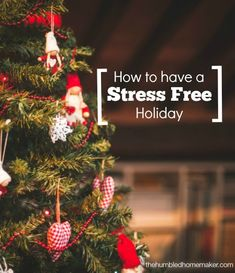 How to Have a Stress Free Holiday - The Humbled Homemaker