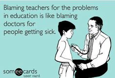 Truth. Yes, some teachers may cause minor problems in specific classrooms, but the large majority is trying to improve the system one step at a time, even though most large decisions are up to administration, the school board, and local and federal government, which we can't do much about.