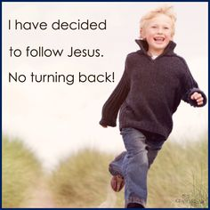 i have to decided to follow JESUS !