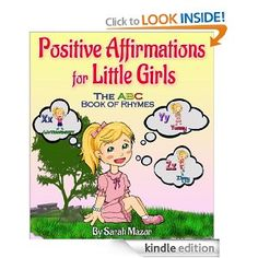 Amazon.com: Kids' Book: Positive Affirmations for Little Girls: The ABC Book of Rhymes (Enhance Girls' Self-Esteem and Self-Confidence) (Smart Kids Bright Future Children's Books Collection) eBook: Sarah Mazor, KSM: Kindle Store