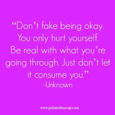 """Don't fake being ok"