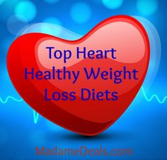 Heart Healthy Weight Loss Diet #yourweightlossmethods