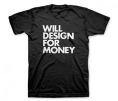 For Money t-shirt by Words Brand