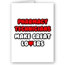 Pharmacy Technicians Make Great Lovers Greeting Card