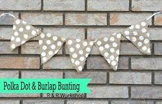 R & R Workshop: Polka Dot & Burlap bunting.
