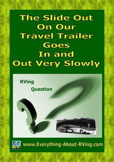 Our Answer To: The Slide Out On Our Travel Trailer Goes In and Out Very Slowly. I am going to assume that you have had this travel trailer for a while and that the slide used to go in and out faster. To answer your first question;.... Read More: http://www.everything-about-rving.com/the-slide-out-on-our-wilderness-travel-trailer-goes-in-and-out-very-slowly.html Happy RVing! #rving #rv #camping #leisure #outdoors #rver #motorhome #travel