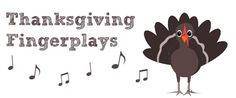Movement Activity: This is a list of small motor (fingerplay) activities! This would be great for children and fits right in with the Thanksgiving/Turkey theme!
