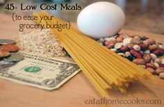 45 Low Cost Meals {to ease your grocery budget}
