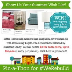 Let's Pin & Do Good! Better Homes and Gardens and shopBHG have teamed up with @Annais Urbina Together to benefit those affected by Hurricane Sandy. Enter via the link below then pin items on your summer wish list from shopBHG.com, and we'll donate $2 for each entry up to $10,000! #WeRebuild Enter here: https://www.facebook.com/mybhg/app_487691324637508 beaches, rebuild togeth, hands, gerritsen beach, gardens, werebuild, homes, style blog, bhg style