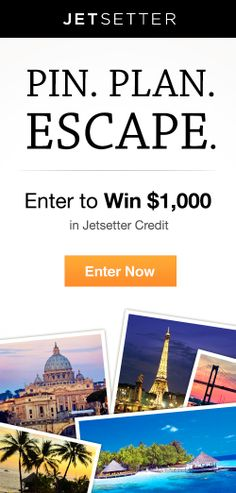 Enter our contest through the form here + pin what's next on your travel wishlist. See Terms: http://www.jetsetter.com/tos/PinPlanEscapeContest