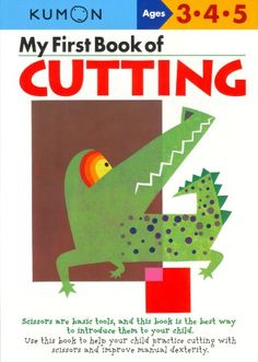 My First Book Of Cutting (Kumon Workbooks) Kumon,http://www.amazon.com/dp/4774307084/ref=cm_sw_r_pi_dp_5Dk0rb06639ZSMAB