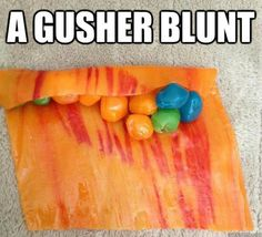 Gushers and Fruit Roll Up. GET IN MAH TUMMY.