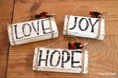 Christmas Ornaments (LOVE JOY HOPE on wood blocks with decorated wire).