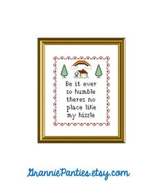 PDF PATTERN ONLY  Be it ever so humble theres no place like my hizzle - counted cross stitch sampler pattern 8x10 via Etsy