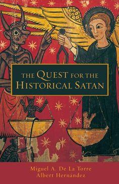 """""""The Quest for the Historical Satan"""" - Miguel De La Torre"""