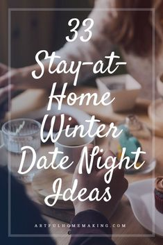 33 At-Home Winter Date Night Ideas