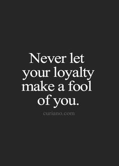 Loyalty is only good when both people have it. If your partner is out seeking others they are not being loyal to you..