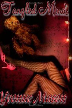 Tangled Minds by Yvonne Mason, http://www.amazon.com/dp/0557062977/ref=cm_sw_r_pi_dp_dcLQqb089MMJ7
