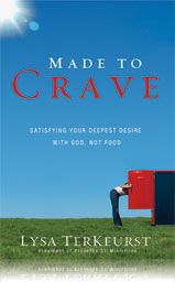 Made to Crave -- Has food become more about frustration than fulfillment? The New York Times bestselling book Made to Crave is the missing link between a woman's desire to be healthy and the spiritual empowerment necessary to make that happen. Author Lysa TerKeurst personally understands the battle that women face.