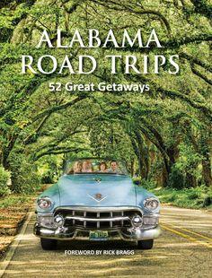 52 Alabama Road Trips