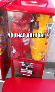 you had one job - take the candy out of the bag...