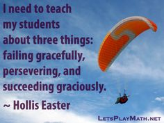 Today's quote is from Hollis Easter, via Twitter. Background photo courtesy of Brenda Clarke (CC BY 2.0) via Flickr. http://letsplaymath.net/2013/11/20/teach-three-things/