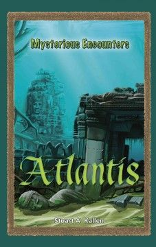 J 398.23 KAL. Explores the theories and paranormal activites surrounding Atlantis.
