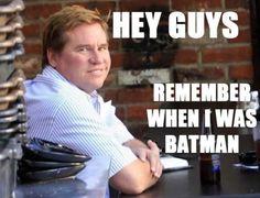 kilmer batman, funni stuff, laugh, batman stuff, val kilmer, humor, ate batman, awesom, random stuff