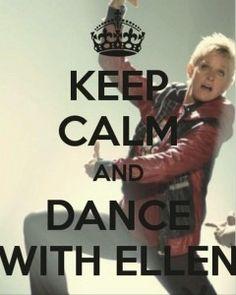 keep calm and dance with ellen degeneres