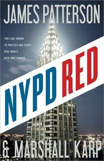 NYPD Red - James Patterson. My new favorite :)