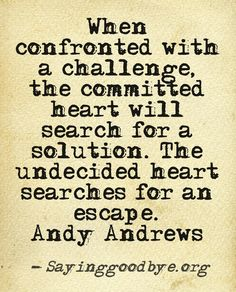 dont find an escape from your commitment because it becomes challenging. that's my advice :)