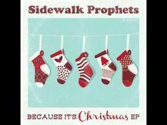 ▶ Sidewalk Prophets-Because It's Christmas - YouTube