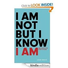 I Am Not But I Know I Am by Louie Giglio