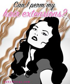 Perming hair extensions