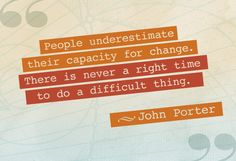 Quote about change by John Porter. via Oprah.